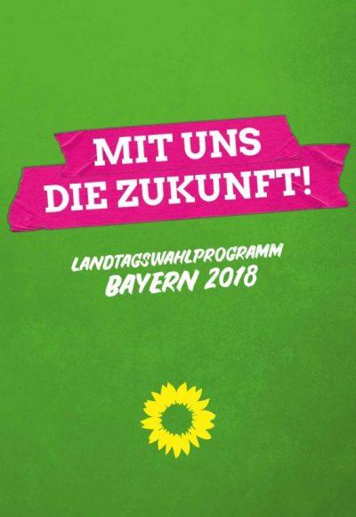 Grünes Wahlprogramm Landtagswahl Bayern 2018